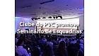 Clube do PVC promove Seminário de Esquadrias