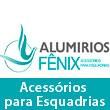 ALUMIRIOS - Acessórios para Esquadrias de Alumínio