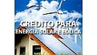 Energia solar e eólica receberá crédito bilionário.