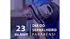 23 de Abril dia do Serralheiro