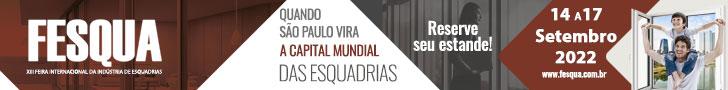 FESQUA 2022 | Feira Internacional da Indústria de Esquadrias
